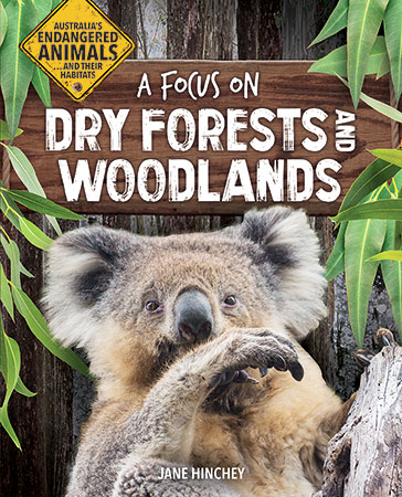 Australia's Endangered Animals…and Their Habitats: A Focus on Dry Forests and Woodlands