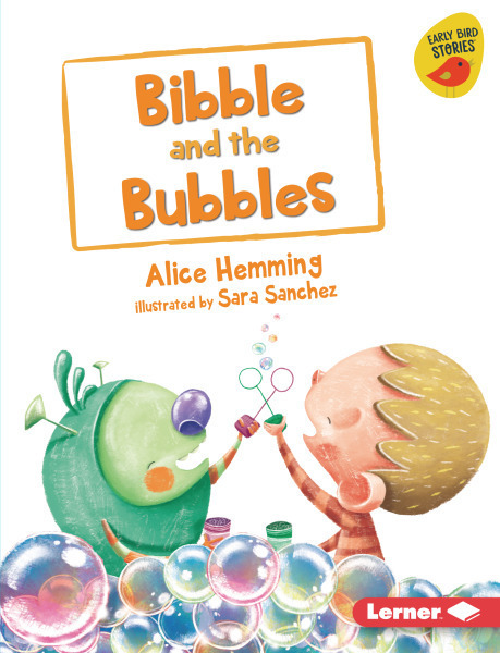 Bibble and the Bubbles - Early Bird Readers  - Blue