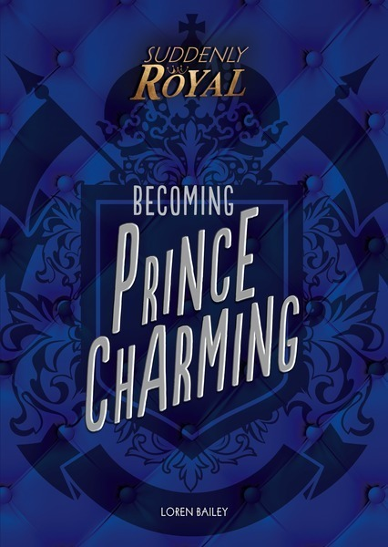 Becoming Prince Charming - Suddenly Royal