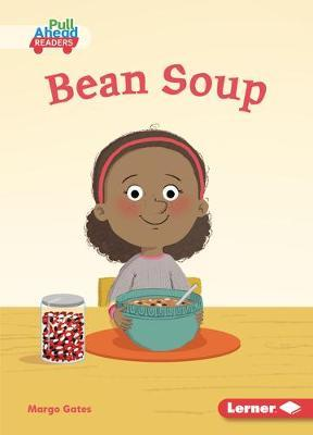 Bean Soup: Plant Life Cycles (Pull Ahead Readers — Fiction)
