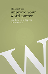 Improve Your Word Power: The Key to a Bigger Vocabulary